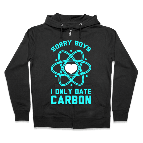 Sorry Boys I Only Date Carbon Zip Hoodie