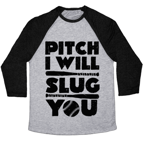 Pitch I Will Slug You Baseball Tee