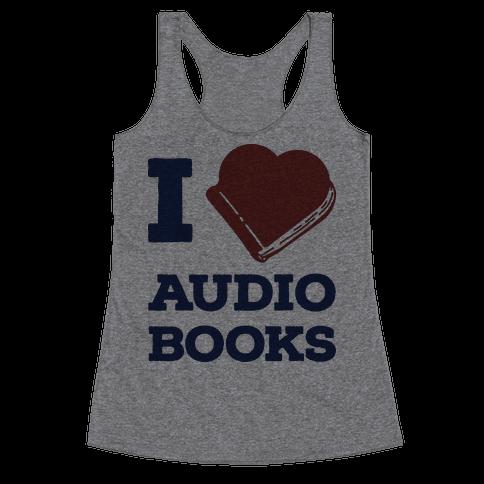I Love Audio Books Racerback Tank Top