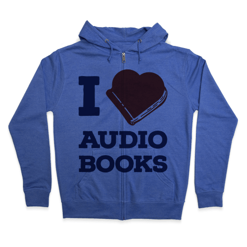 I Love Audio Books Zip Hoodie