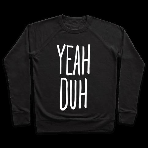 Yeah Duh Pullover