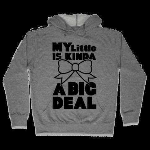 My Little Is Kinda A Big Deal Hooded Sweatshirt