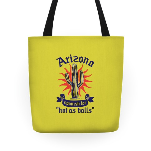 Arizona - Spanish For Hot As Balls Tote