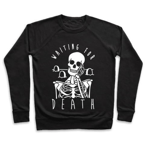 Waiting For Death Pullover