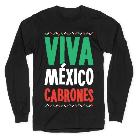 Viva Mexico Cabrones Long Sleeve T-Shirt