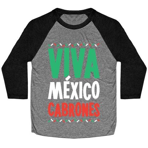 Viva Mexico Cabrones Baseball Tee