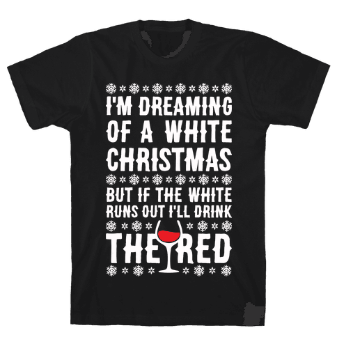 I'm Dreaming Of A White Wine Christmas Mens T-Shirt