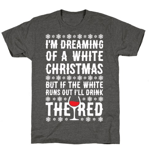 I'm Dreaming Of A White Wine Christmas T-Shirt