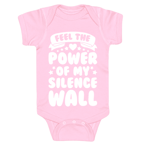 Feel The Power Of My Silence Wall Baby Onesy