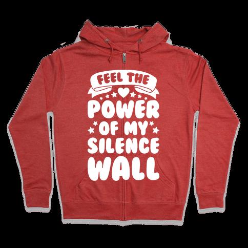Feel The Power Of My Silence Wall Zip Hoodie