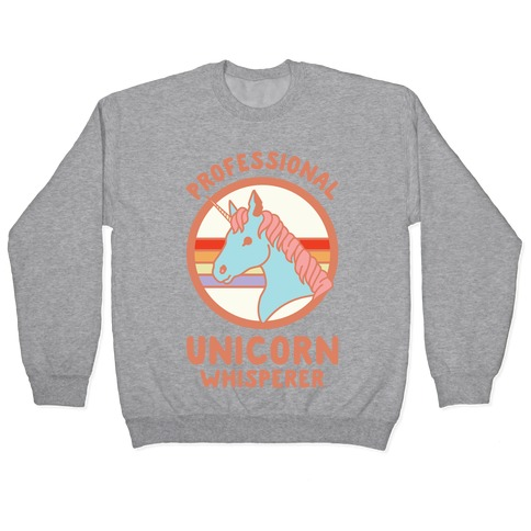 Professional Unicorn Whisperer Pullover
