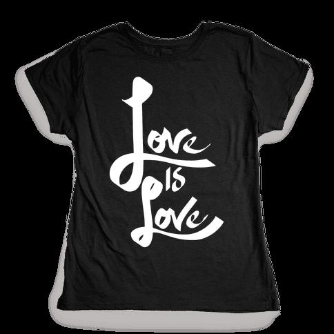 Love Is Love Womens T-Shirt