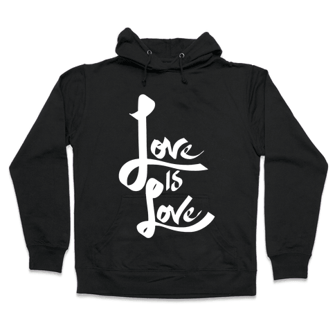 Love Is Love Hooded Sweatshirt