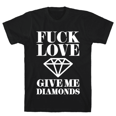 Give Me Diamonds Mens T-Shirt