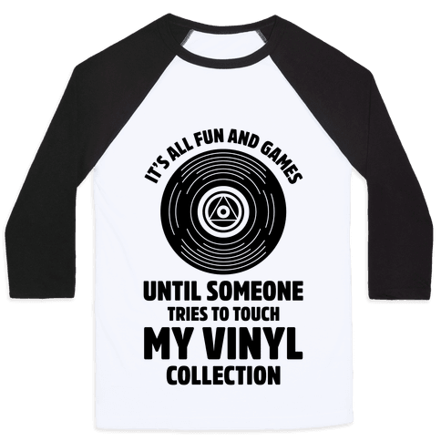 It's All Fun and Games Until Someone Tries to Touch my Vinyl Baseball Tee
