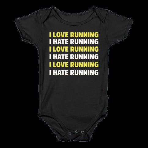 I Love Running I Hate Running Baby Onesy