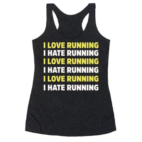 I Love Running I Hate Running Racerback Tank Top