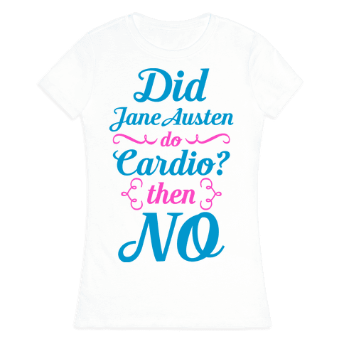 Jane Austen Cardio Womens T-Shirt