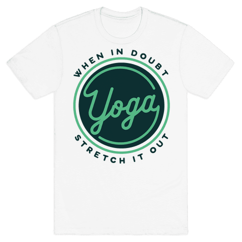 Yoga When In Doubt Stretch It Out Mens T-Shirt