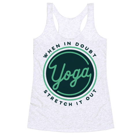 Yoga When In Doubt Stretch It Out Racerback Tank Top