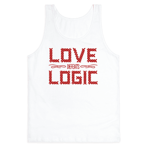 Love Defeats Logic Tank Top