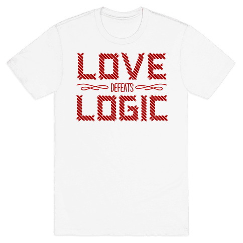 Love Defeats Logic Mens T-Shirt
