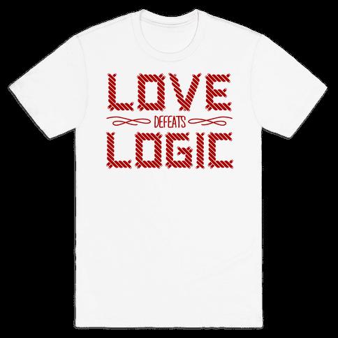 Love Defeats Logic Mens T-Shirt