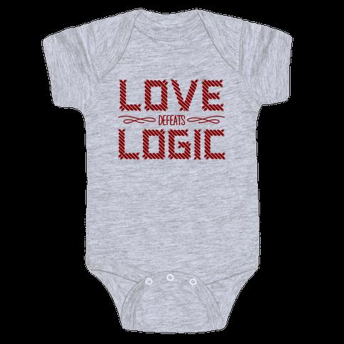 Love Defeats Logic Baby Onesy