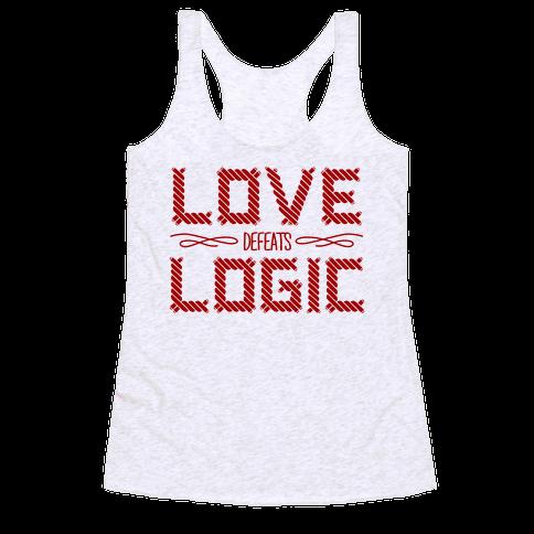 Love Defeats Logic Racerback Tank Top