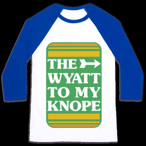 The Wyatt To My Knope Baseball Tee