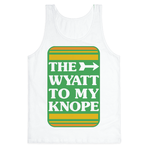 The Wyatt To My Knope Tank Top