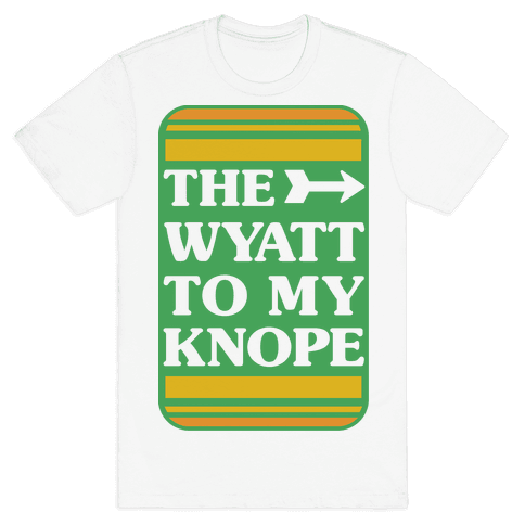 The Wyatt To My Knope Mens T-Shirt