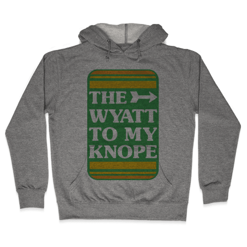 The Wyatt To My Knope Hooded Sweatshirt