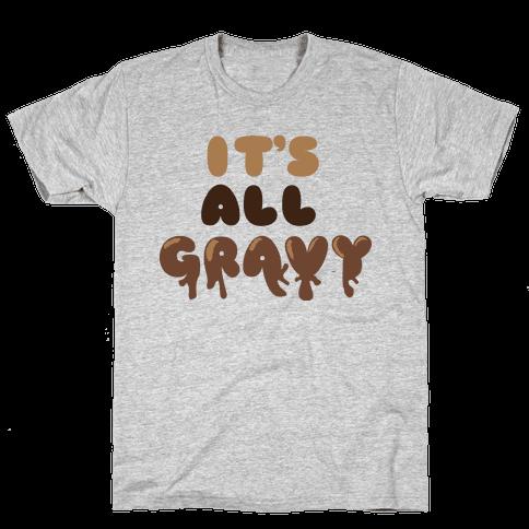It's All Gravy Mens T-Shirt