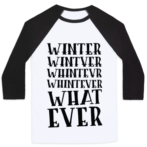 Whatever Winter Baseball Tee