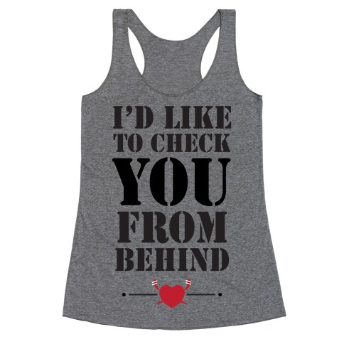 I'd Like To Check You From Behind (Hockey) Racerback Tank Top