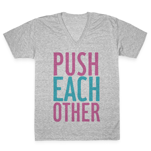 Push Each Other V-Neck Tee Shirt