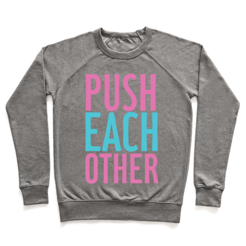 Push Each Other Pullover