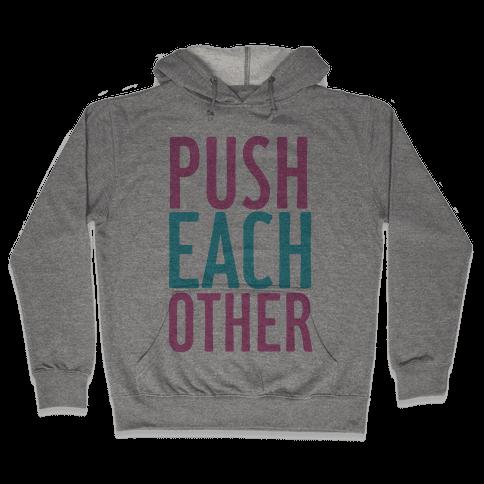 Push Each Other Hooded Sweatshirt