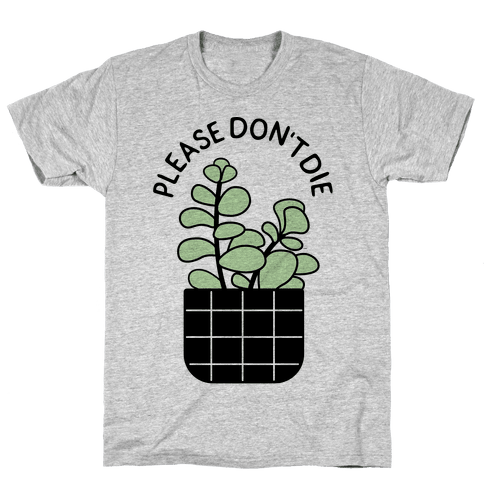 Please Don't Die Mens T-Shirt
