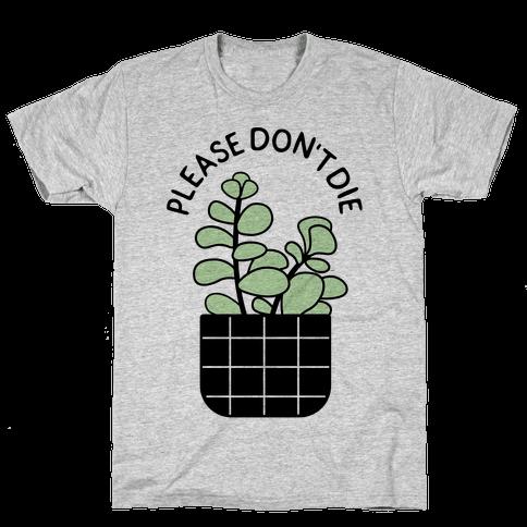 Please Don't Die Mens T-Shirt