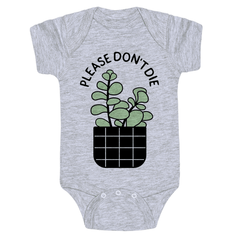 Please Don't Die Baby Onesy