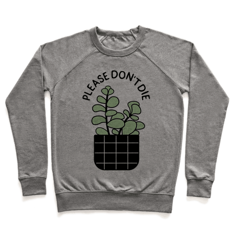 Please Don't Die Pullover