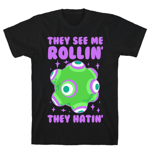 They See Me Rollin' They Hatin Mens T-Shirt