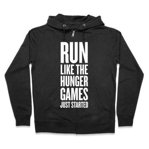 Run Like The Hunger Games Just Started Zip Hoodie