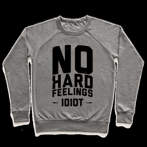 No Hard Feelings, Idiot Pullover
