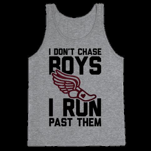 I Don't Chase Boys I Run Past Them Tank Top