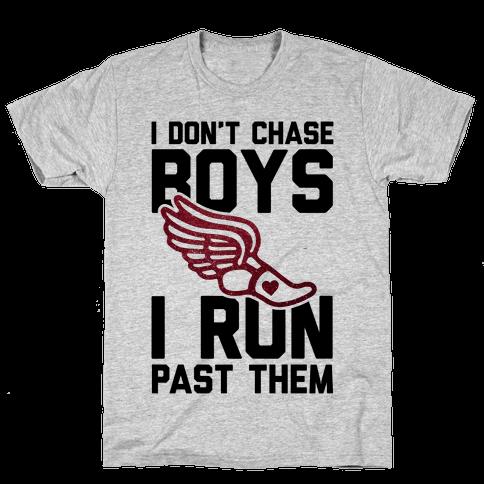 I Don't Chase Boys I Run Past Them Mens T-Shirt