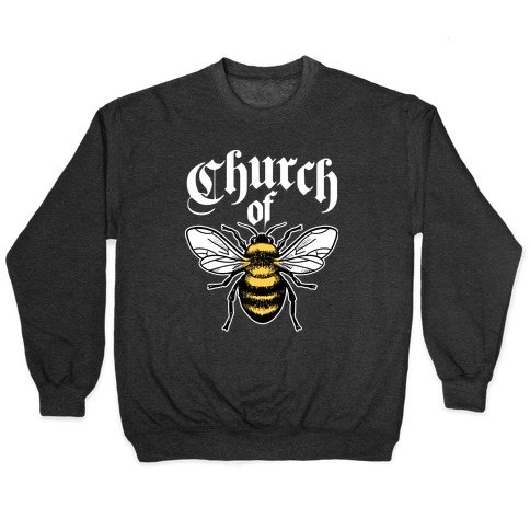 Church Of Bee Pullover