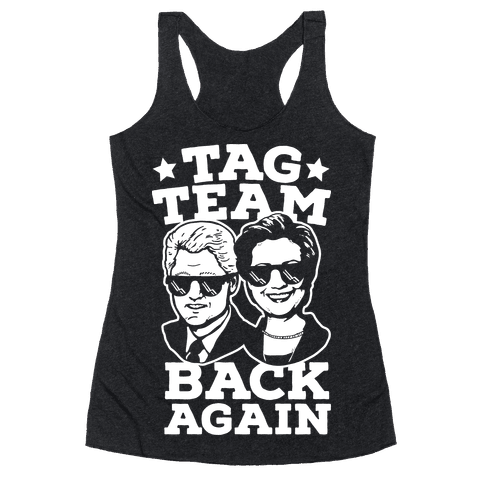 Tag Team Back Again Hillary Clinton & Bill Clinton Racerback Tank Top